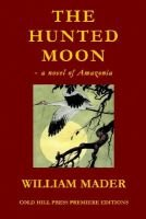 The Hunted Moon (Paperback): William Mader