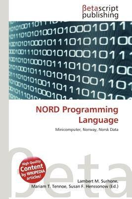 Nord Programming Language (Paperback): Lambert M. Surhone, Mariam T. Tennoe, Susan F. Henssonow