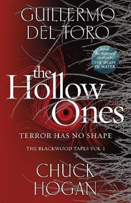 The Hollow Ones (Paperback): Guillermo Del Toro, Chuck Hogan