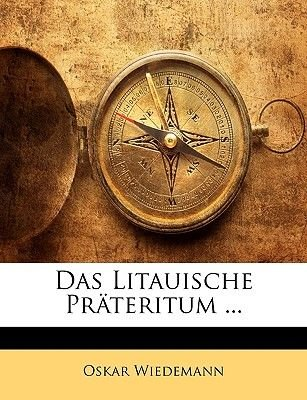 Das Litauische Prateritum ... (English, German, Paperback): Oskar Wiedemann