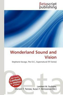 Wonderland Sound and Vision (Paperback): Lambert M. Surhone, Mariam T. Tennoe, Susan F. Henssonow