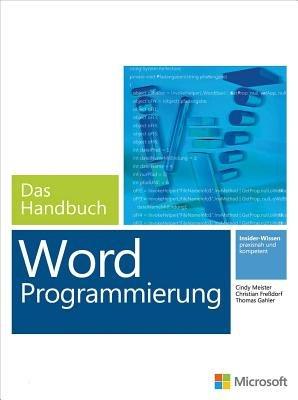 Microsoft Word Programmierung - Das Handbuch (Buch + E-Book). Fur Word 2007 - 2013 (German, Electronic book text): Cindy...