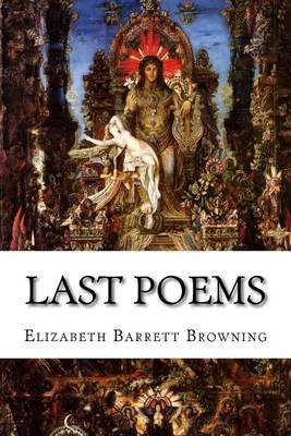 Last Poems (Paperback): Elizabeth Barrett Browning
