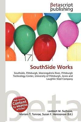 Southside Works (Paperback): Lambert M. Surhone, Miriam T. Timpledon, Susan F. Marseken