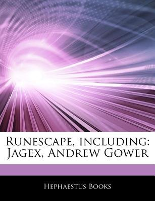 Articles on Runescape, Including - Jagex, Andrew Gower (Paperback): Hephaestus Books