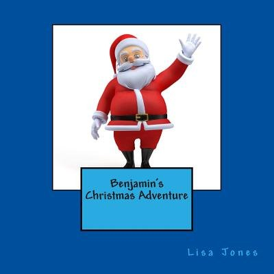 Benjamin's Christmas Adventure (Paperback): Lisa Jones