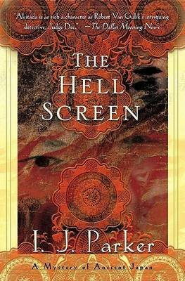 The Hell Screen - A Mystery of Ancient Japan (Hardcover, 1st ed): Ingrid J. Parker