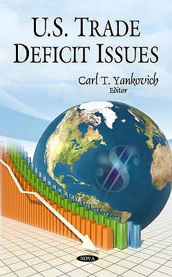 U.S. Trade Deficit Issues (Hardcover, New): Carl T. Yankovich