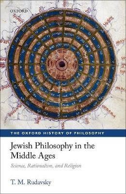Jewish Philosophy in the Middle Ages - Science, Rationalism, and Religion (Hardcover): T.M. Rudavsky