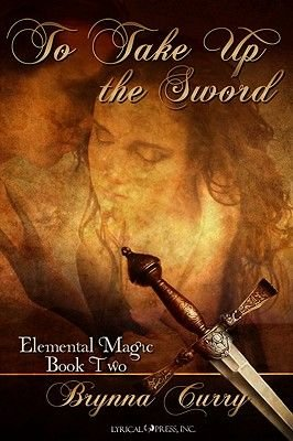 To Take Up the Sword (Electronic book text): Brynna Curry