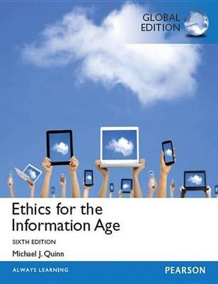 Ethics for the Information Age: Global Edition (Electronic book text): Michael J. Quinn