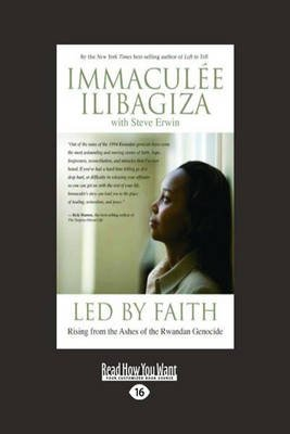 LED by Faith - Rising from the Ashes of the Rwandan Genocide (Large print, Paperback, [Large Print]): Immaculee Ilibagiza