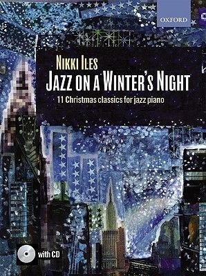 Jazz on a Winter's Night + CD - 11 Christmas classics for jazz piano (Sheet music): Nikki Iles