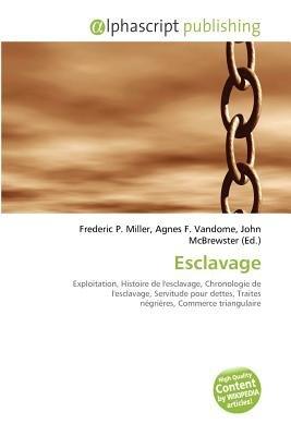 Esclavage (French, Paperback): Frederic P. Miller, Agnes F. Vandome, John McBrewster