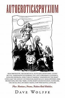 Autoeroticasphyxium (Paperback): Dave Wolffe
