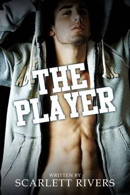 The Player - A Young Adult Romance Fiction Novel (Paperback): Scarlett Rivers
