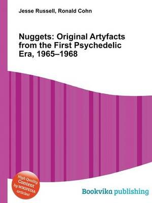 Nuggets - Original Artyfacts from the First Psychedelic Era, 1965-1968 (Paperback): Ronald Cohn, Jesse Russell