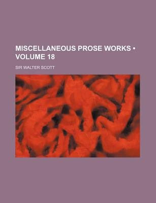 Miscellaneous Prose Works (Volume 18) (Paperback): Walter Scott