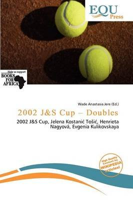 2002 J&s Cup - Doubles (Paperback): Wade Anastasia Jere