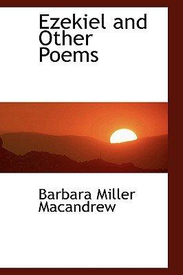 Ezekiel and Other Poems (Hardcover): Barbara Miller Macandrew