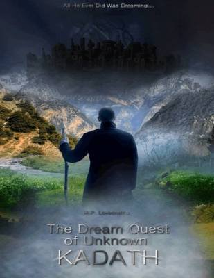 The Dream Quest of Unknown Kadath (Electronic book text): H. P Lovecraft