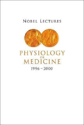 Nobel Lectures In Physiology Or Medicine 1996-2000 (Paperback): Hans Jornvall