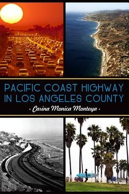 Pacific Coast Highway in Los Angeles County (Electronic book text): Carina Montoya