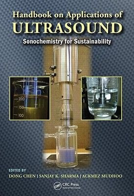 Handbook on Applications of Ultrasound - Sonochemistry for Sustainability (Hardcover): Dong Chen, Sanjay K. Sharma, Ackmez...