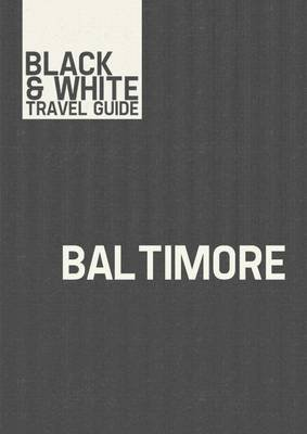 Baltimore - Black & White Travel Guide (Electronic book text): Black & White