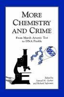 More Chemistry and Crime - From Marsh Arsenic Test to DNA Profile (Hardcover): S.M. Gerber, Richard Saferstein