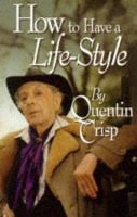 How to Have a Lifestyle (Paperback, New edition): Quentin Crisp
