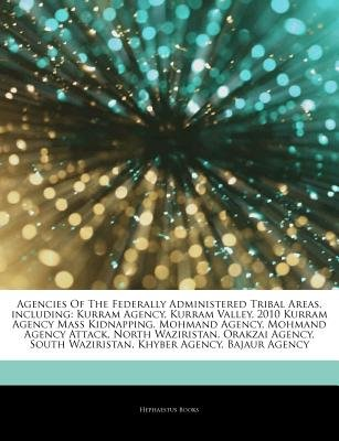 Articles on Agencies of the Federally Administered Tribal Areas, Including - Kurram Agency, Kurram Valley, 2010 Kurram Agency...