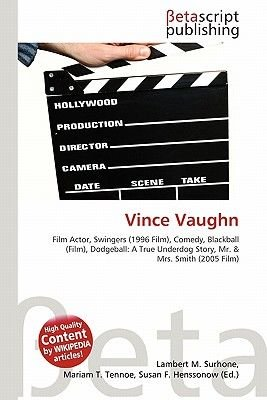 Vince Vaughn (Paperback): Lambert M. Surhone, Miriam T. Timpledon, Susan F. Marseken