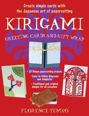 Kirigami Greeting Cards and Gift Wrap (Paperback, Original): Florence Temko