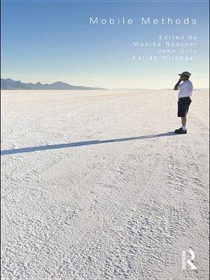 Mobile Methods (Electronic book text): Monika Buscher, John Urry, Katian  Witchger