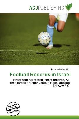 Football Records in Israel (Paperback): Evander Luther