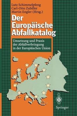 Der Europaische Abfallkatalog (German, Paperback): Lutz Schimmelpfeng, Carl-Otto Zubiller, Martin Engler