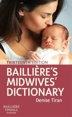 Bailliere's Midwives' Dictionary (Paperback, 13th Revised edition): Denise Tiran