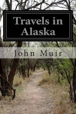 Travels in Alaska (Paperback): John Muir
