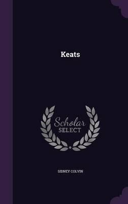 Keats (Hardcover): Sidney Colvin