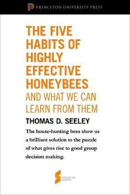 "The Five Habits of Highly Effective Honeybees (and What We Can Learn from Them) - From ""Honeybee Democracy"" (Electronic book..."