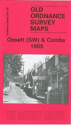 Ossett (SW) and Combs 1905 - Yorkshire Sheet  247.08 (Sheet map, folded): Alan Godfrey