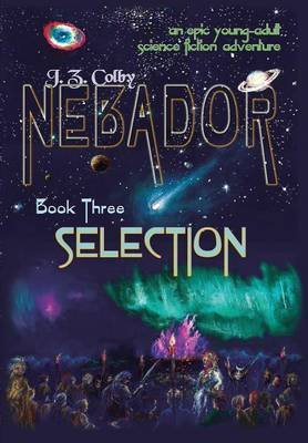 Nebador Book Three - Selection (Hardcover): J. Z. Colby