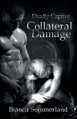 Collateral Damage (Paperback): Bianca Sommerland