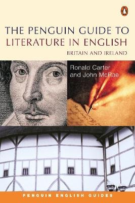 The Penguin Guide to Literature in English - Britain and Ireland (Paperback): Ronald Carter, John McRae