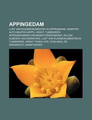 Appingedam - Lijst Van Rijksmonumenten in Appingedam, Damster Auto-Maatschappij, Heekt, Tjamsweer, Appingedammer...