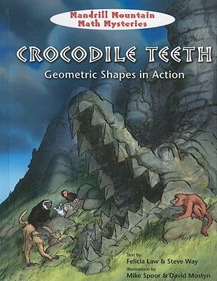 Crocodile Teeth - Geometric Shapes in Action (Hardcover): Felicia Law, Steve Way