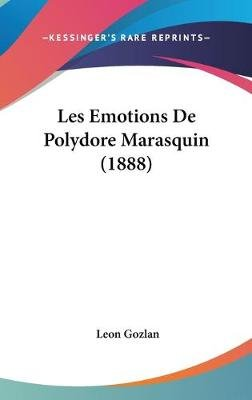 Les Emotions de Polydore Marasquin (1888) (English, French, Hardcover): Leon Gozlan