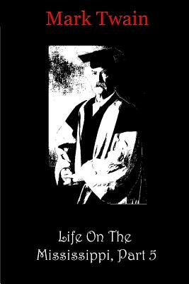 Life on the Mississippi, Part 5 (Paperback): Mark Twain