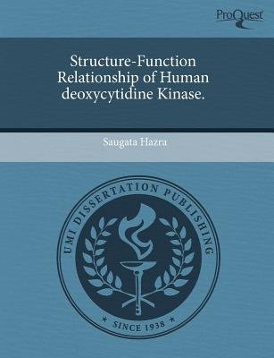 Structure-Function Relationship of Human Deoxycytidine Kinase (Paperback): Lyndsay Mills Campbell, Saugata Hazra